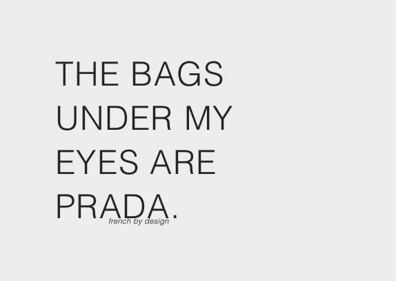 bags-under-my-eyes-prada