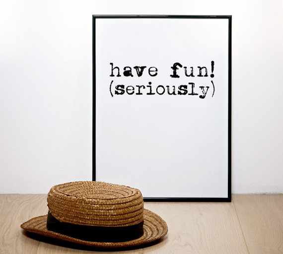 have-fun-seriously